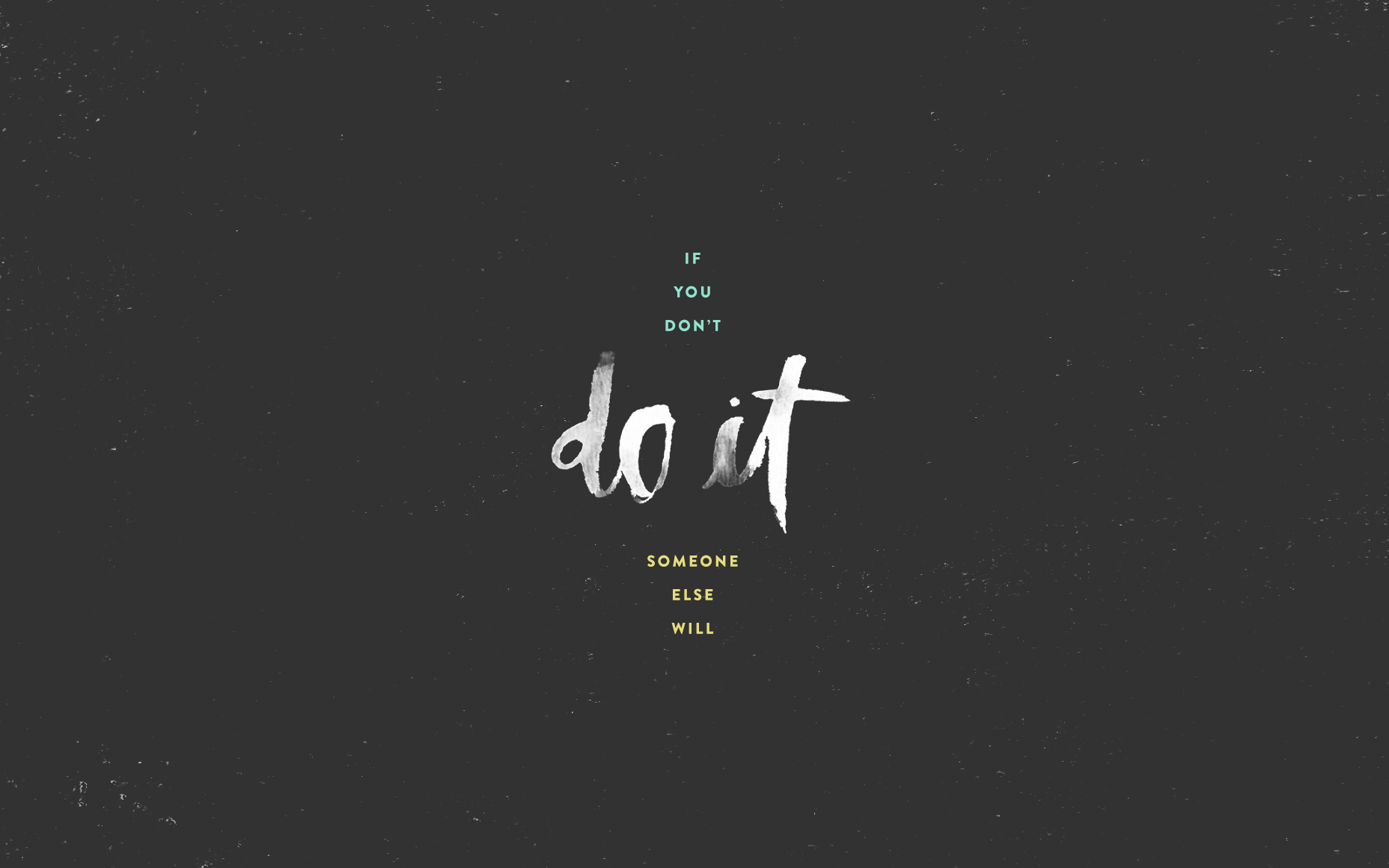 [Image]If you dont do it, someone else will! (Wallpaper